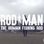 【動画】RODMAN STYLEで笑顔になろう。竿男の魅力とは?